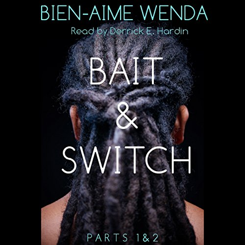 Bait & Switch: Parts 1 & 2 Audiobook By Bien-Aime Wenda cover art