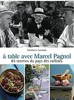 A table avec Marcel Pagnol - 67 recettes des collines de Frédérique Jacquemin