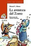 La aventura del Zorro (LITERATURA INFANTIL - Sopa de Libros) (Spanish Edition)