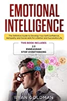 Emotional Intelligence: The Definitive Guide to Develop Your Self Confidence, Hempathy and Social skills for a Better and Successful Life - 3 Books in 1: 2.0, Enneagram, Stop Overthinking