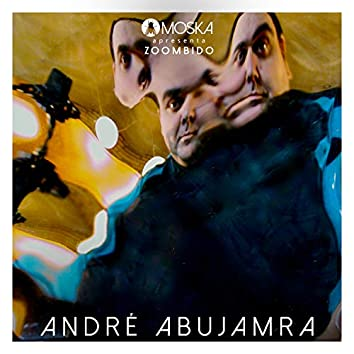 Moska Apresenta Zoombido: André Abujamra