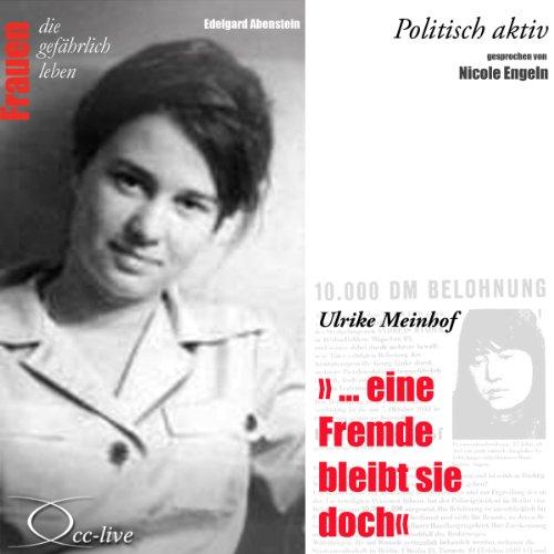 Eine Fremde bleibt sie doch - Ulrike Meinhof (Frauen - politisch aktiv) Titelbild