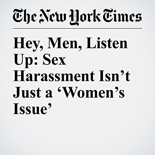 Hey, Men, Listen Up: Sex Harassment Isn't Just a 'Women's Issue' copertina