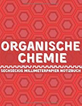 Organische Chemie sechseckig Millimeterpapier Notizbuch: For Drawing Organic Chemistry Structures Small Grid, Perfect for ...