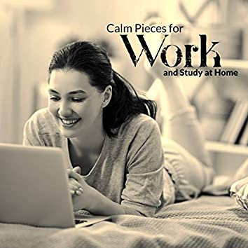 Calm Pieces for Work & Study at Home