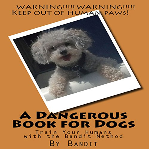 A Dangerous Book for Dogs  By  cover art