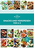 Snacks und Vorspeisen von A–Z (A-Z Reihe)