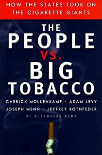 The People Vs. Big Tobacco: How the States Took on the Cigarette Giants