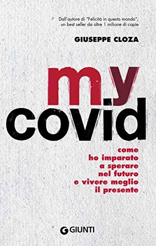 My Covid: Come ho imparato a sperare nel futuro e vivere meglio il presente