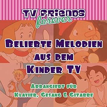 Beliebte Melodien aus dem Kinder TV (Arrangiert für Klavier, Gesang & Gitarre)