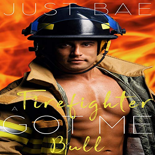 A Firefighter Got Me: Bull  By  cover art
