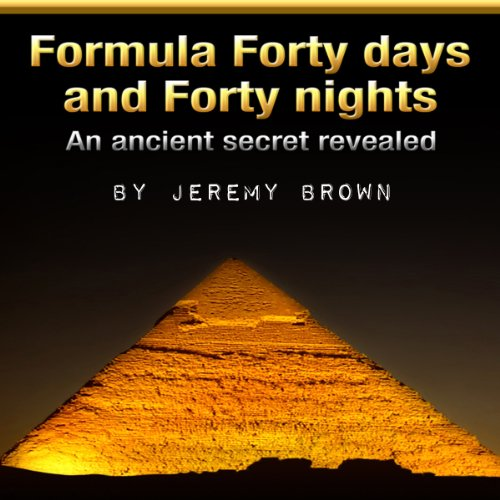 Formula Forty Days and Forty Nights audiobook cover art