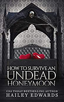 The Epilogues: Part II: How to Survive an Undead Honeymoon (The Beginner's Guide to Necromancy Book 8) by [Hailey Edwards]