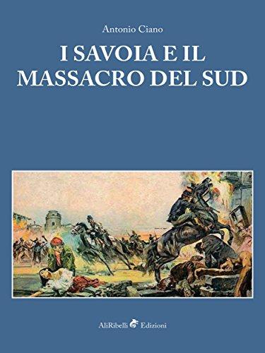 I Savoia e il Massacro del Sud (Brigantaggio e Meridione)