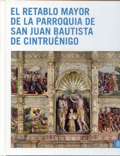 El retablo mayor de la parroquia de San Juan Bautista de Cintruénigo: historia y conservación (Recuperación del patrimonio)