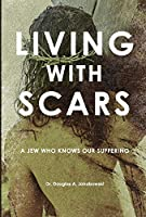 Living With Scars: A Jew Who Knows Our Suffering