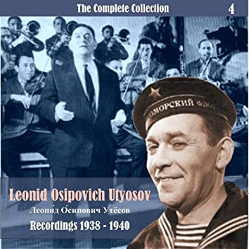 The Complete Collection / Russian Theatrical Jazz / Recordings 1938 - 1940,  Vol. 4