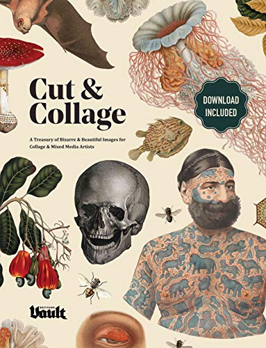 Cut and Collage: A Treasury of Bizarre and Beautiful Images for Collage and Mixed Media Artists (English Edition)