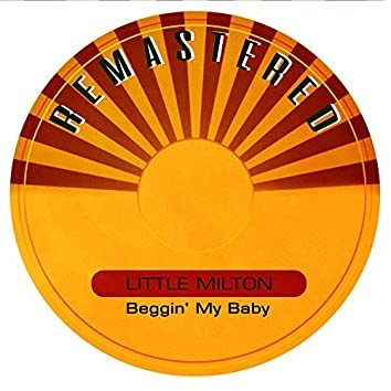 Beggin' My Baby (Remastered)