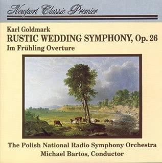 Goldmark: Rustic Wedding Symphony , Op. 26 / Im Fruhling Overture