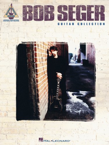 Bob Seger Guitar Collection Songbook (Guitar Recorded Versions) (English Edition)