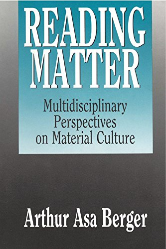 Reading Matter: Multidisciplinary Perspectives on Material Culture (English Edition)