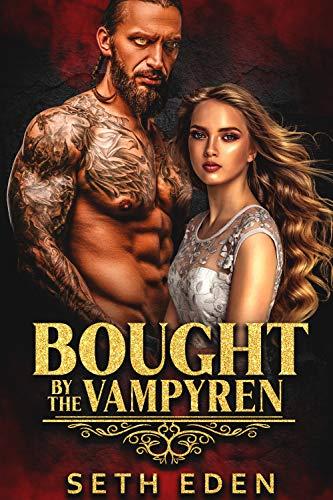 Bought by the Vampyren: A Dark Vampire Romance (The Vampyren Invaders Book 2) (English Edition)