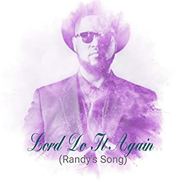 Lord Do It Again (Randy's Song)