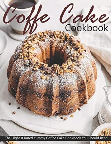 Coffe Cake Cookbook: The Highest