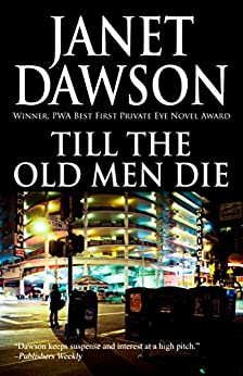 Till The Old Men Die (The Jeri Howard Mystery Series Book 2) by [Janet Dawson]