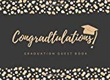 CONGRADTULATION!: GRADUATION GUEST BOOK TO SIGN IN   KEEPSAKE MEMORY BOOK   KEEP TRACK OF THEIR SHORT MESSAGES, AUTOGRAPHS, WISHES AND GREETINGS   GRADUATION PARTY SUPPLIES.