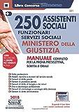 250 assistenti sociali. Funzionari servizi sociali. Ministero della giustizia. Manuale com...