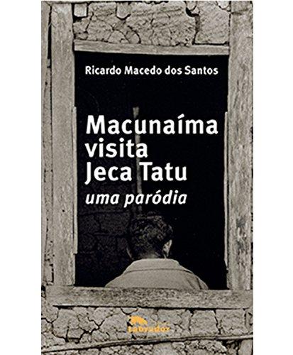 Macunaíma visita Jeca Tatu: Uma paródia