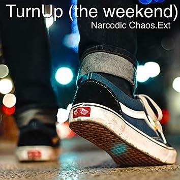 TurnUp (The Weekend)