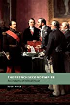 The French Second Empire: An Anatomy of Political Power (New Studies in European History)