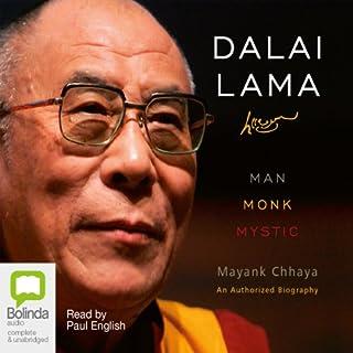 Dalai Lama     Man, Monk, Mystic              By:                                                                                                                                 Mayank Chhaya                               Narrated by:                                                                                                                                 Paul English                      Length: 10 hrs and 11 mins     27 ratings     Overall 4.2