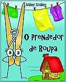 Children's Portuguese Books: 'O Prendedor de Roupa' (história de ninar para crianças) (Portuguese Edition)