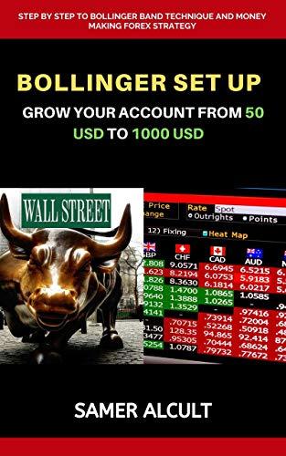 Bollinger Setup: Grow Your Account from 50 USD to 1000 USD (SA Book 1) (English Edition)