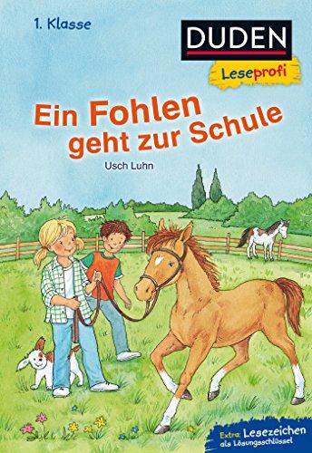 Duden Leseprofi – Ein Fohlen geht zur Schule, 1. Klasse: Kinderbuch für Erstleser ab 6 Jahren (Lesen lernen 1. Klasse)