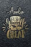 Analia Push Yourself To Be Great: Motivational Action Planner Notebook with Personalized Initial First Name for Girls...