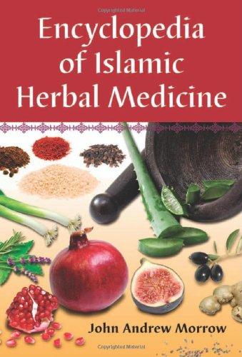 Encyclopedia of Islamic Herbal Medicine