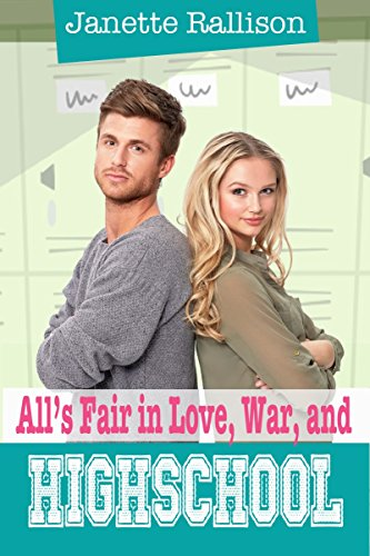 All's Fair in Love, War, and High School: An Enemies to Lovers, Sweet YA Romantic Comedy (Pullman High Girls series) (English Edition)