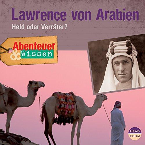 Lawrence von Arabien - Held oder Verräter? Titelbild