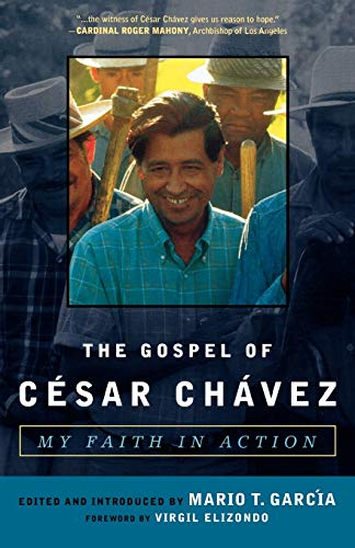 The Gospel of César Chávez: My Faith in Action (Celebrating Faith: Explorations in Latino Spirituality and Theology)