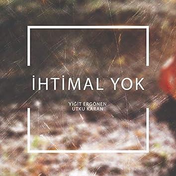 İhtimal Yok (feat. Utku Karan)