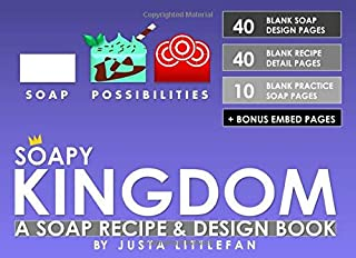 Soapy Kingdom a Soap Recipe and Design Book: Blank Fill in Recipe and Soap Designing Booklet