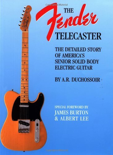 The Fender Telecaster: A Detailed Story of America's Senior Solid Body Electric Guitar (Reference)