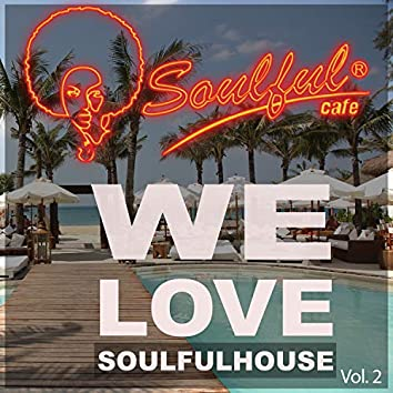 We Love Soulfulhouse, Vol. 2