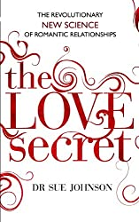 The Love Secret: The revolutionary new science of romantic relationships by Sue Johnson