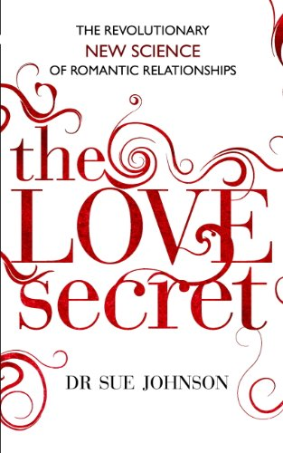 The Love Secret: The revolutionary new science of romantic relationships (English Edition)